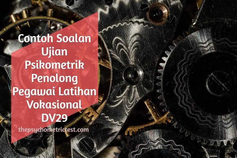 Contoh Soalan Ujian Psikometrik Penolong Pegawai Latihan Vokasional DV29