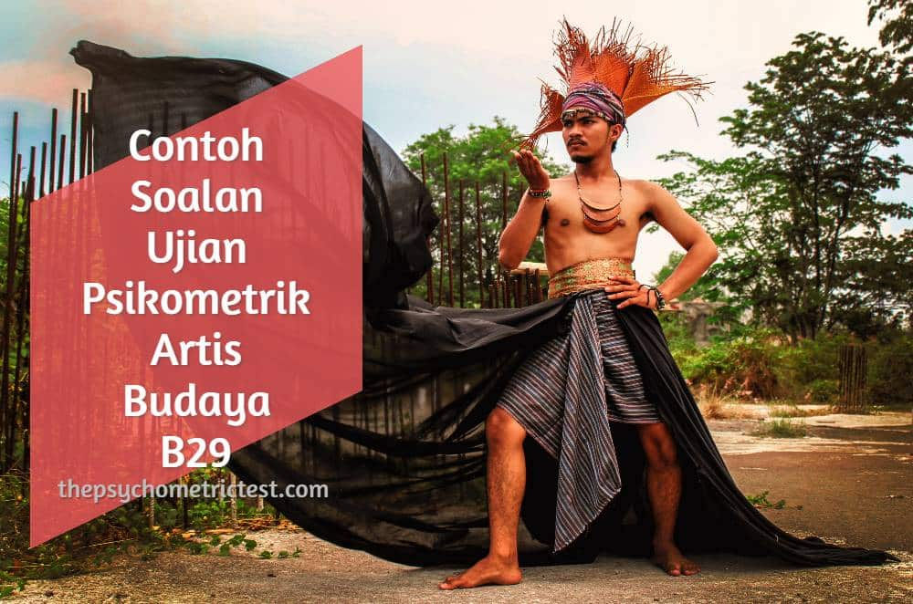 Contoh Soalan Ujian Psikometrik Artis Budaya B29
